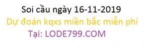 chốt số vip 24h - dự đoán chuẩn vip ngày 16-11-2019 - lode799.com