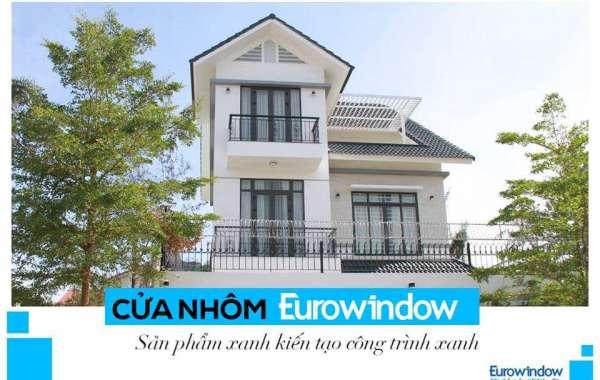 Tính ưu việt cửa cửa nhôm Eurowindow trong không gian thiết kế hiện đại