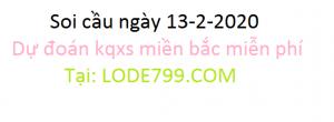 nuôi lô khung mb - dự đoán chuẩn vip ngày 13-2-2020 - lode799