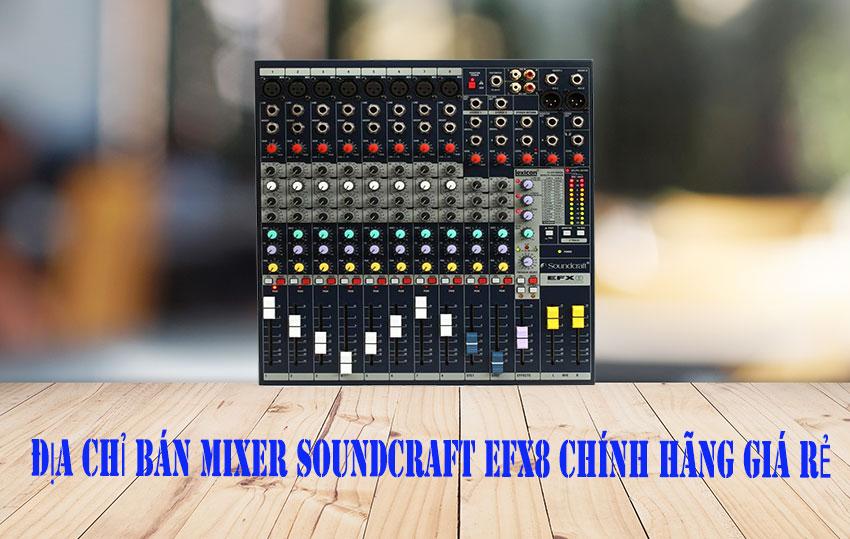 Nơi bán mixer Soundcraft EFX8 chính hãng giá tốt nhất