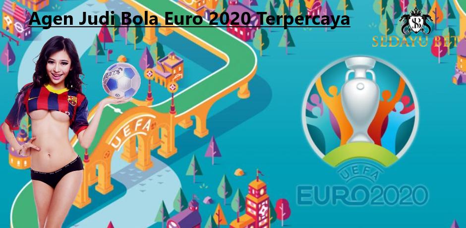Agen Judi Bola Euro 2020 Terpercaya