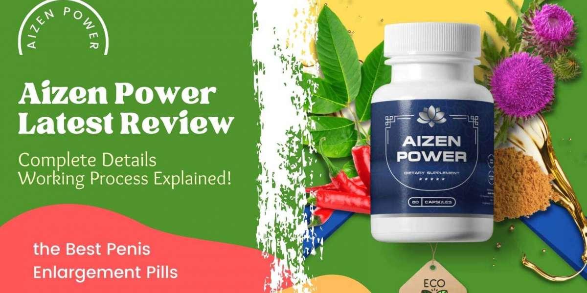 Aizen Power Review - Best Penis Enlargement Pills