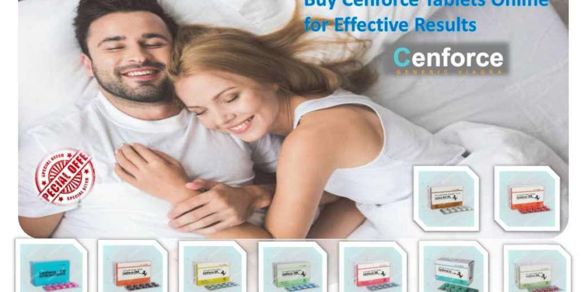 Cenforce Tablet – Effective ED Pill | Cenforce.us